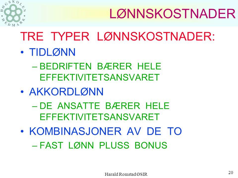 """Harald Romstad ØSIR 19 """"Inntakskost""""  Alle kostnader med varen fram til varen er på bedriftens lager kostnaden for varen som fakturert + evt. innkjøp"""