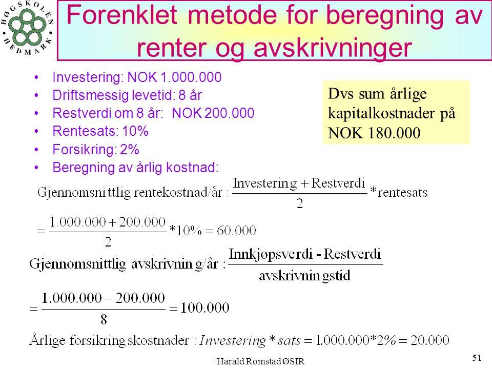 Harald Romstad ØSIR 50 Innkjøp NOK 500.000, restverdi NOK 100.000 og lineær avskrivning over 5 år AVSKRIVNINGER MED UTRANGERINGSVERDI