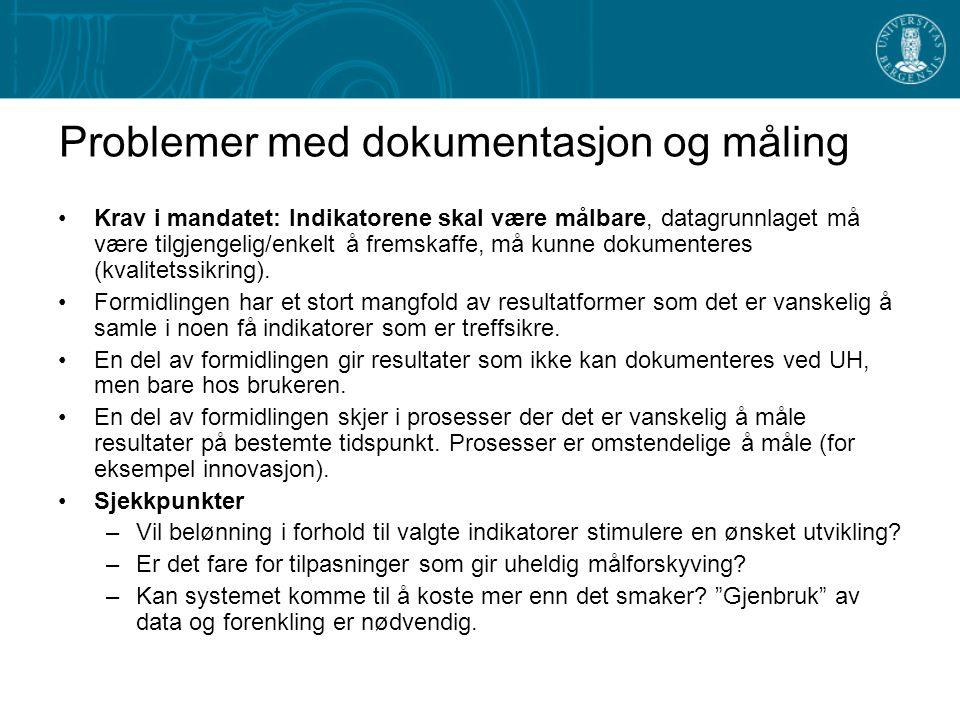 Problemer med dokumentasjon og måling Krav i mandatet: Indikatorene skal være målbare, datagrunnlaget må være tilgjengelig/enkelt å fremskaffe, må kun
