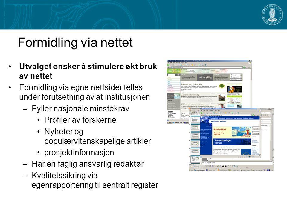 Formidling via nettet Utvalget ønsker å stimulere økt bruk av nettet Formidling via egne nettsider telles under forutsetning av at institusjonen –Fyll
