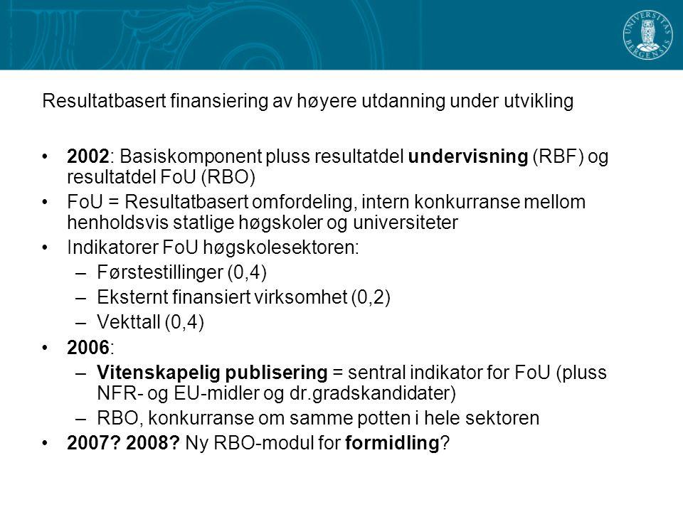 Resultatbasert finansiering av høyere utdanning under utvikling 2002: Basiskomponent pluss resultatdel undervisning (RBF) og resultatdel FoU (RBO) FoU