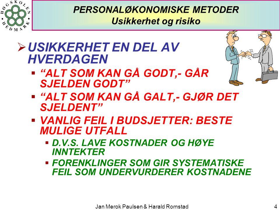 Jan Merok Paulsen & Harald Romstad15 PERSONALØKONOMISKE METODER Nåverdianalyser