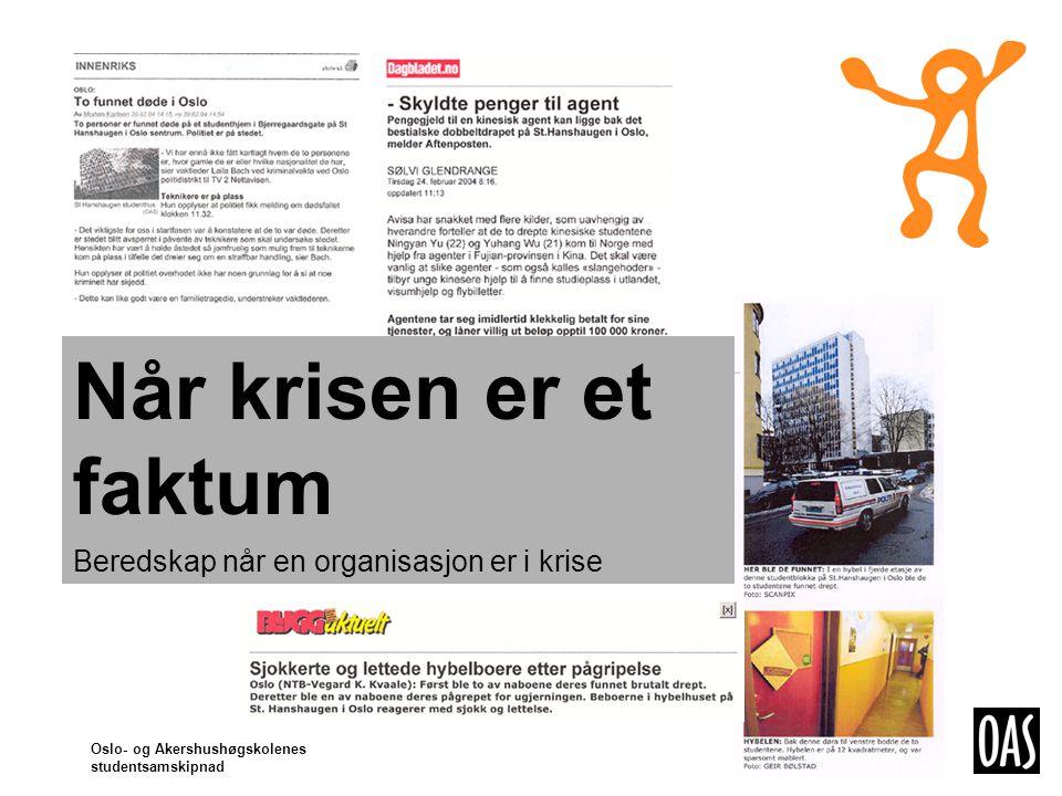 Oslo- og Akershushøgskolenes studentsamskipnad Når krisen er et faktum Beredskap når en organisasjon er i krise