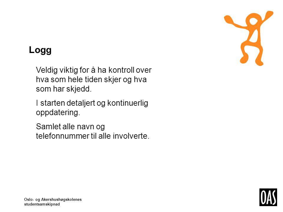 Oslo- og Akershushøgskolenes studentsamskipnad Logg Veldig viktig for å ha kontroll over hva som hele tiden skjer og hva som har skjedd.