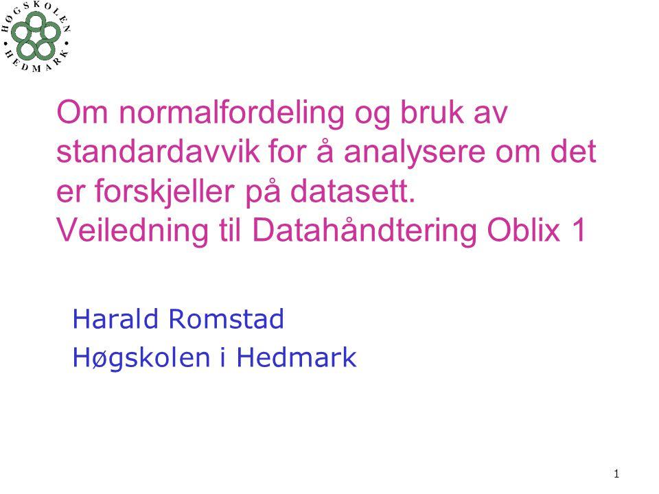 1 Om normalfordeling og bruk av standardavvik for å analysere om det er forskjeller på datasett.