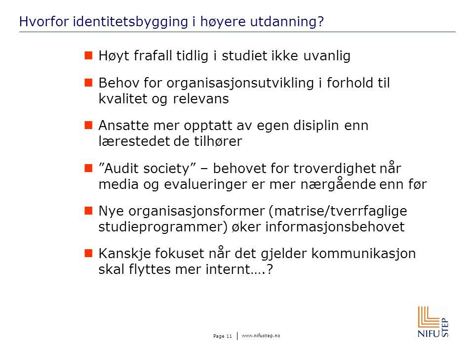 www.nifustep.no Page 11 Hvorfor identitetsbygging i høyere utdanning.