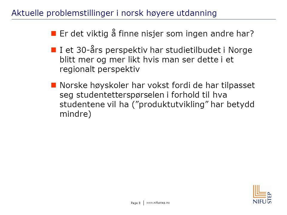 www.nifustep.no Page 8 Aktuelle problemstillinger i norsk høyere utdanning Er det viktig å finne nisjer som ingen andre har.