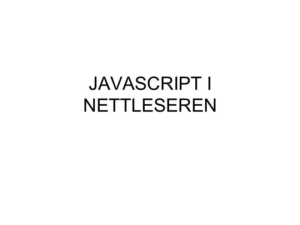 Objekter i nettleseren Objekter som er innebygd i språket Egendefinerte objekter Nettleser objekter HTML objekter