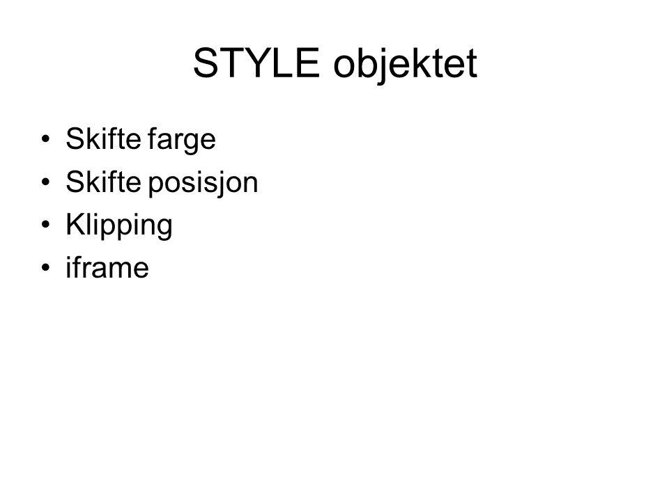 STYLE objektet Skifte farge Skifte posisjon Klipping iframe