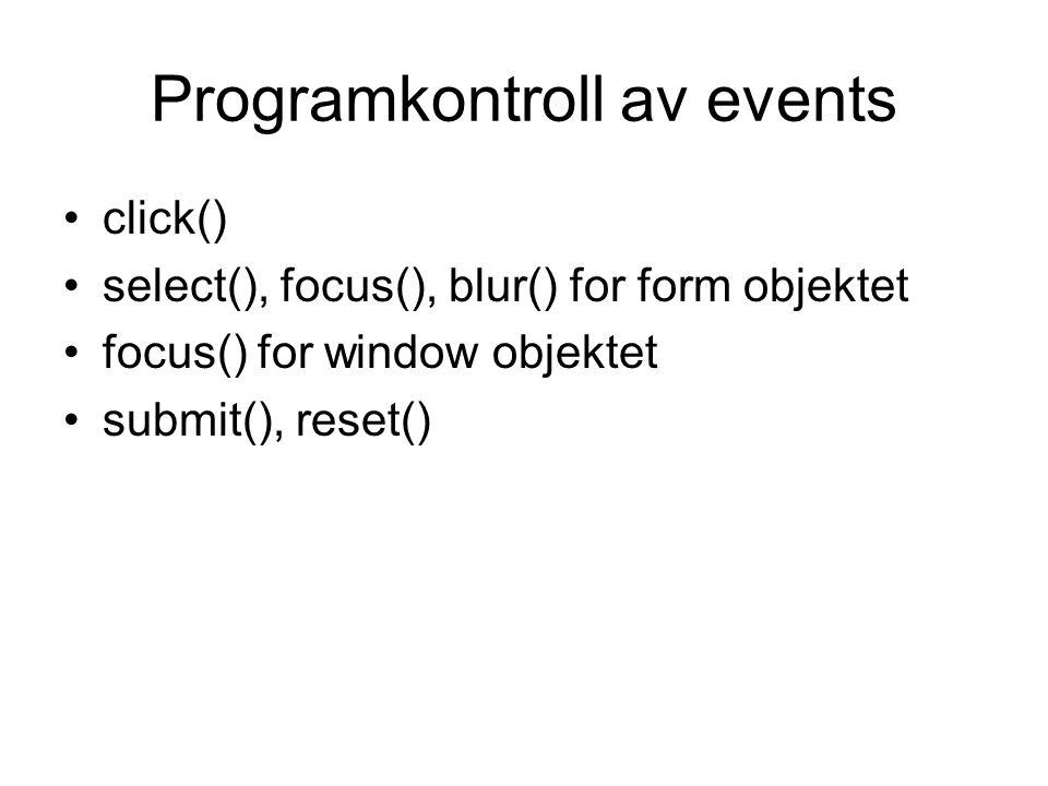Events i Internet Explorer 4.x Event handlers definert for alle HTML objekter Event objektet Event bobling