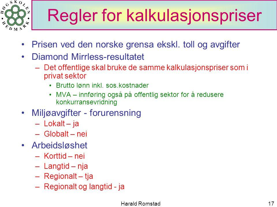 Harald Romstad17 Regler for kalkulasjonspriser Prisen ved den norske grensa ekskl.