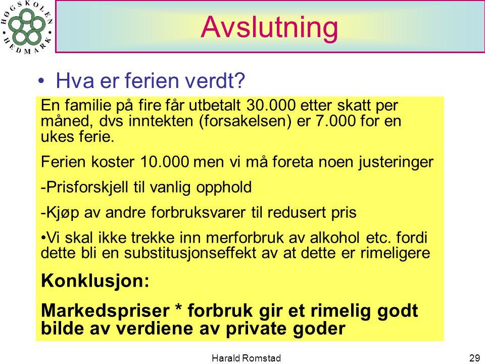Harald Romstad29 Avslutning Hva er ferien verdt.