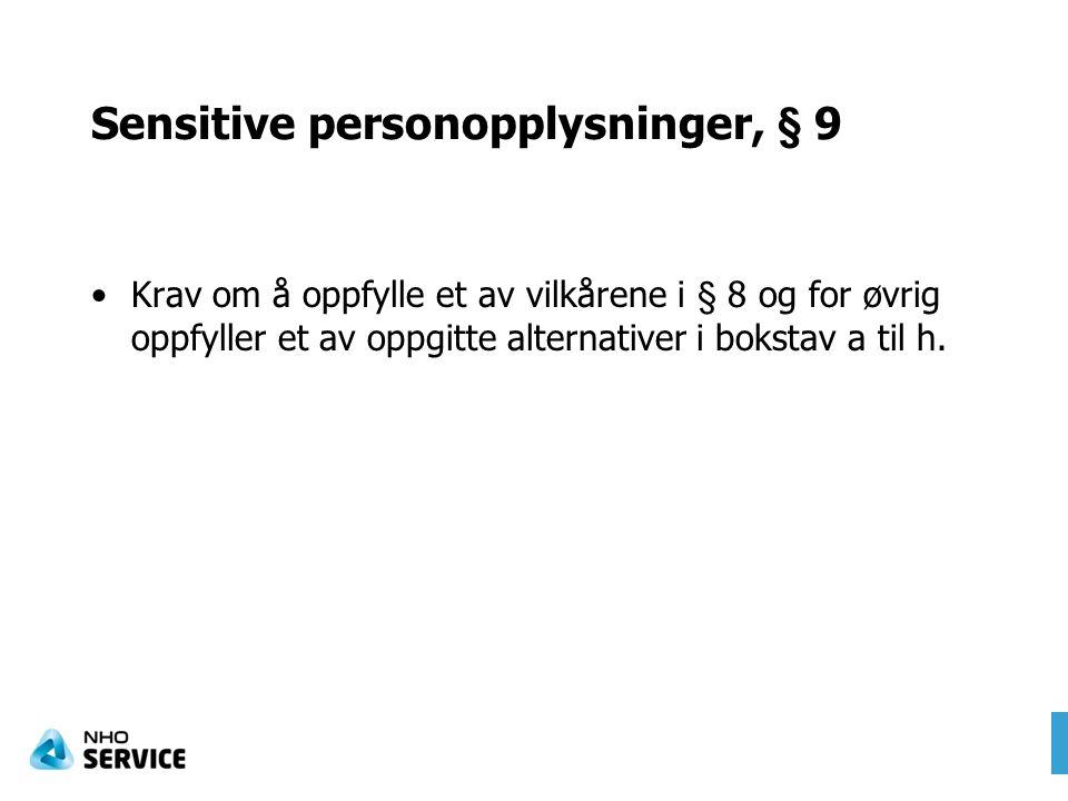 Sensitive personopplysninger, § 9 Krav om å oppfylle et av vilkårene i § 8 og for øvrig oppfyller et av oppgitte alternativer i bokstav a til h.