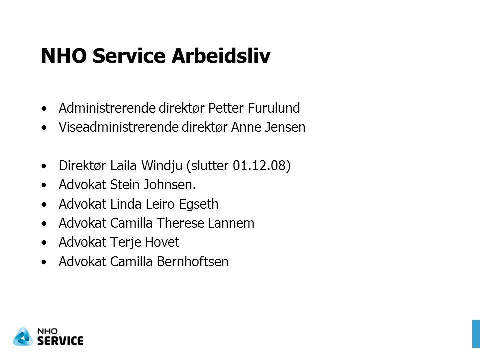 NHO Service Arbeidsliv Administrerende direktør Petter Furulund Viseadministrerende direktør Anne Jensen Direktør Laila Windju (slutter 01.12.08) Advo
