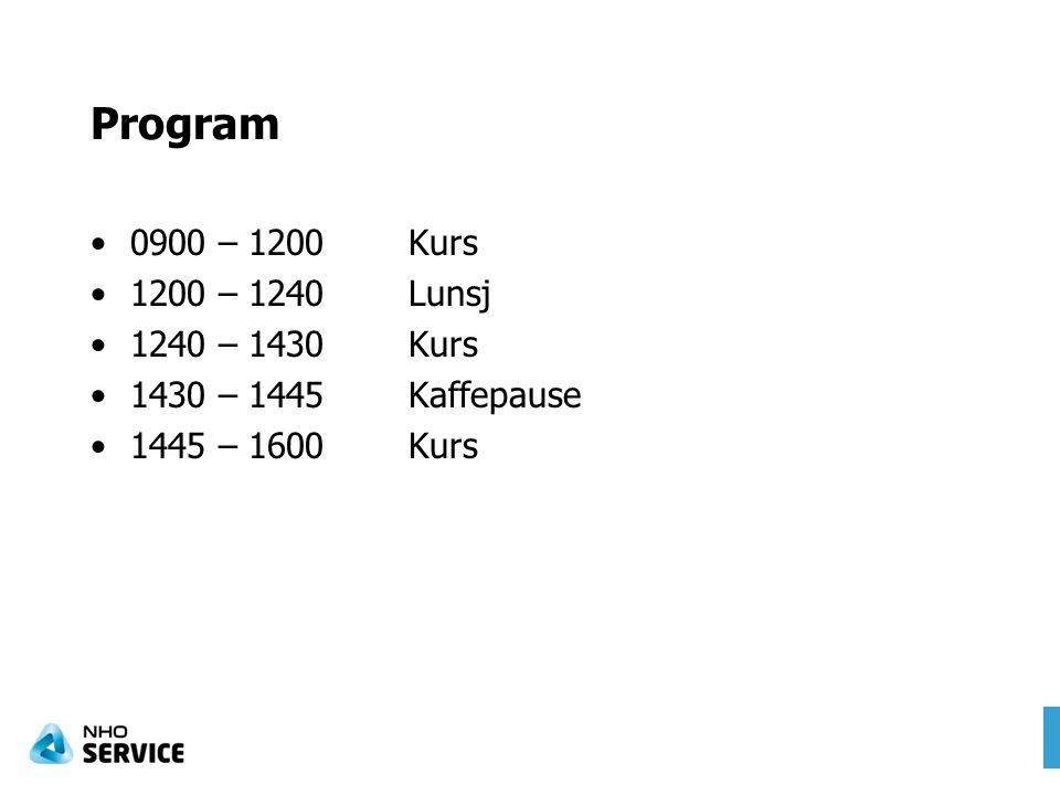 Program 0900 – 1200Kurs 1200 – 1240Lunsj 1240 – 1430Kurs 1430 – 1445Kaffepause 1445 – 1600Kurs