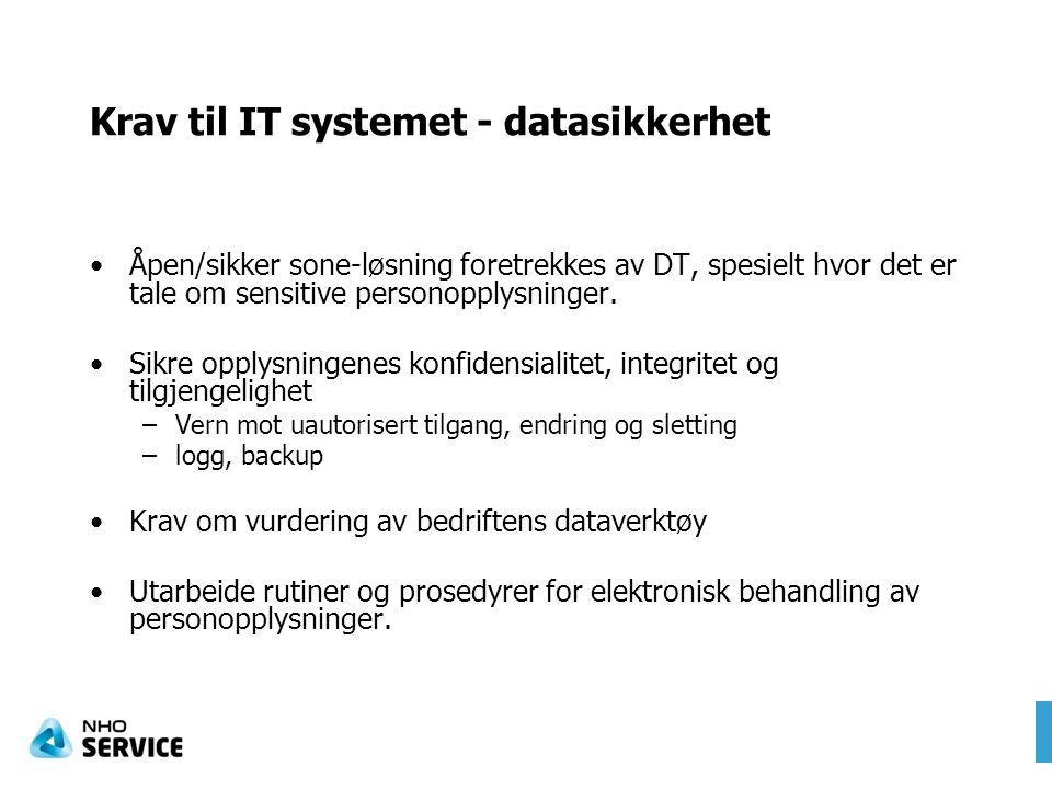 Krav til IT systemet - datasikkerhet Åpen/sikker sone-løsning foretrekkes av DT, spesielt hvor det er tale om sensitive personopplysninger. Sikre oppl