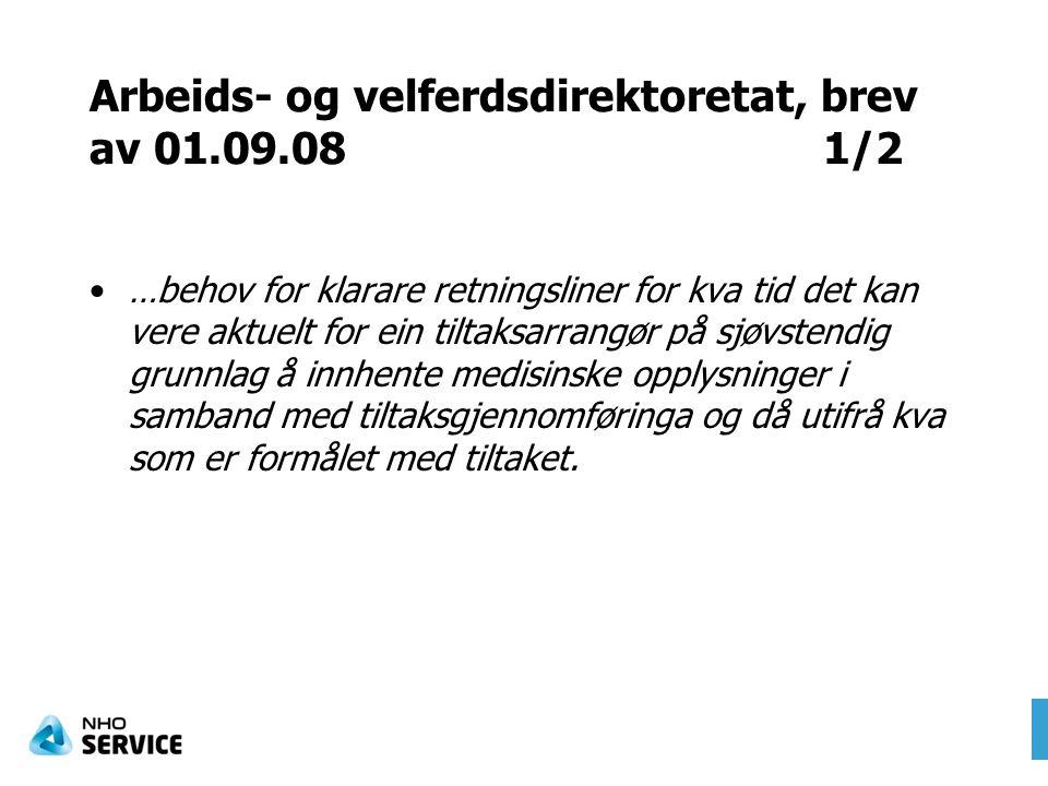 Arbeids- og velferdsdirektoretat, brev av 01.09.081/2 …behov for klarare retningsliner for kva tid det kan vere aktuelt for ein tiltaksarrangør på sjø