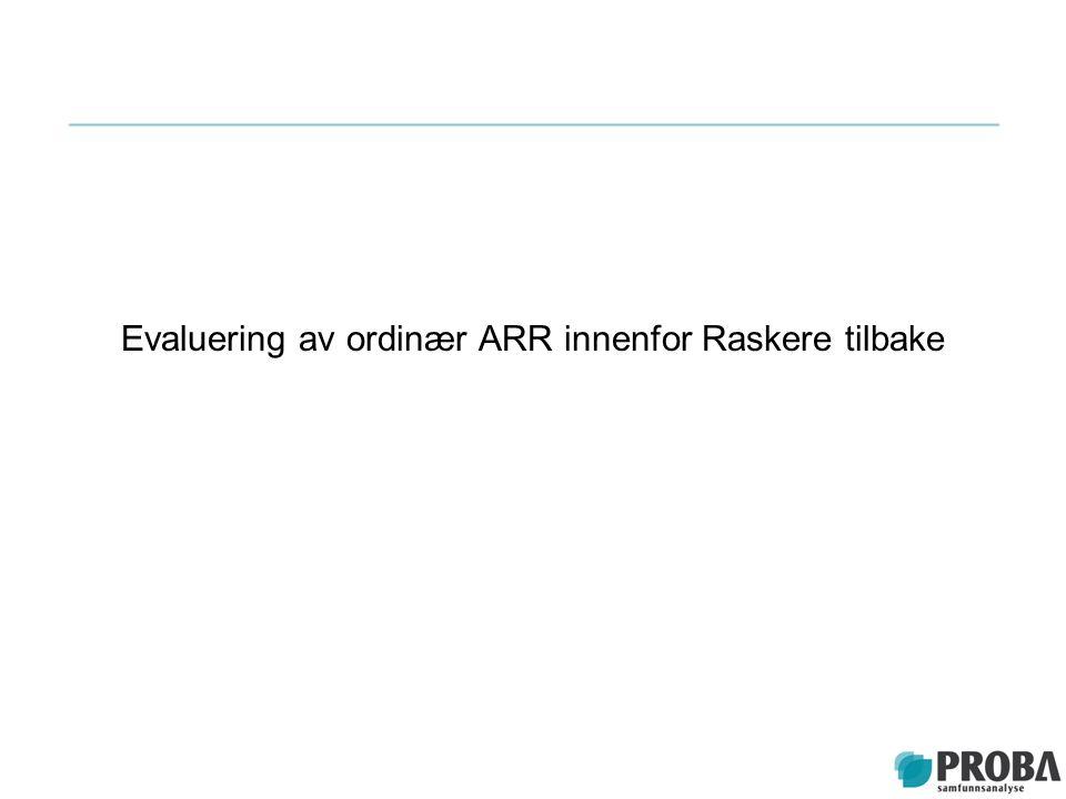 Evaluering av ordinær ARR innenfor Raskere tilbake