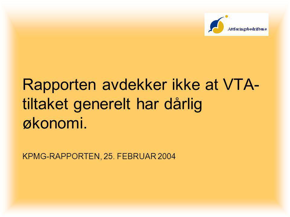 Rapporten avdekker ikke at VTA- tiltaket generelt har dårlig økonomi.