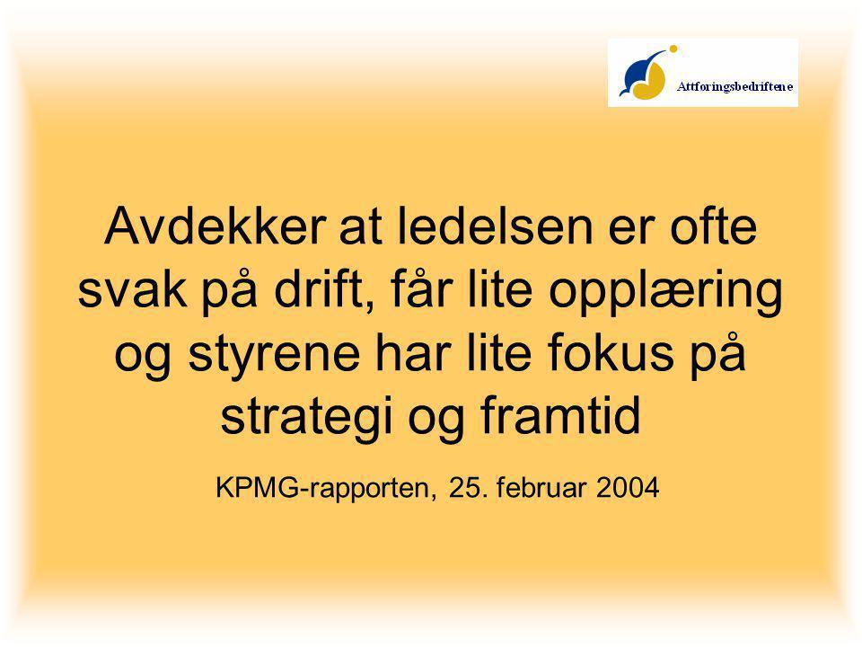 Avdekker at ledelsen er ofte svak på drift, får lite opplæring og styrene har lite fokus på strategi og framtid KPMG-rapporten, 25.