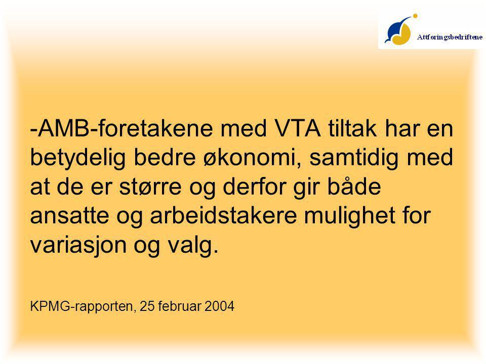 -AMB-foretakene med VTA tiltak har en betydelig bedre økonomi, samtidig med at de er større og derfor gir både ansatte og arbeidstakere mulighet for variasjon og valg.