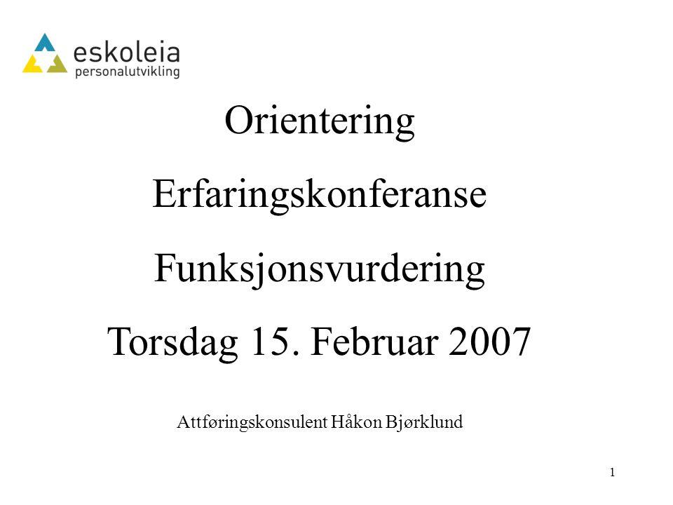 1 Orientering Erfaringskonferanse Funksjonsvurdering Torsdag 15.