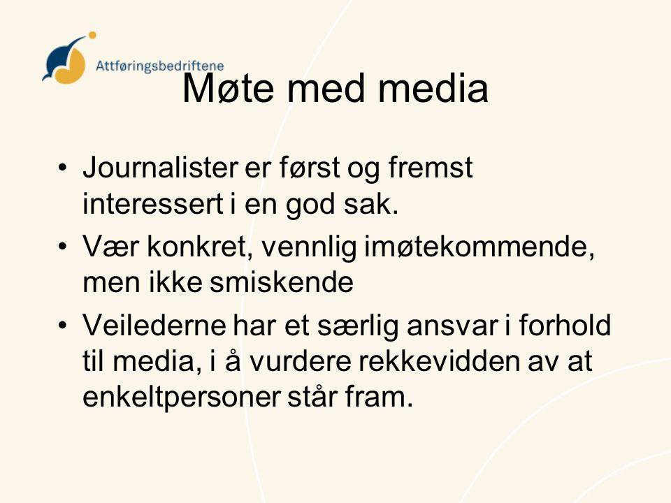 Møte med media Journalister er først og fremst interessert i en god sak.