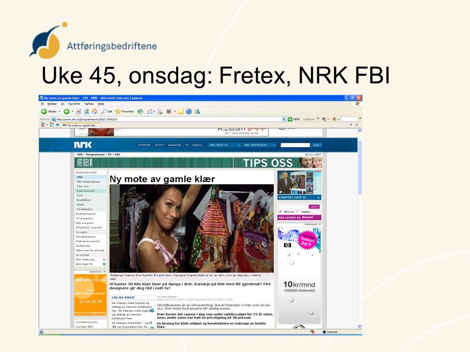 Uke 45, onsdag: Fretex, NRK FBI
