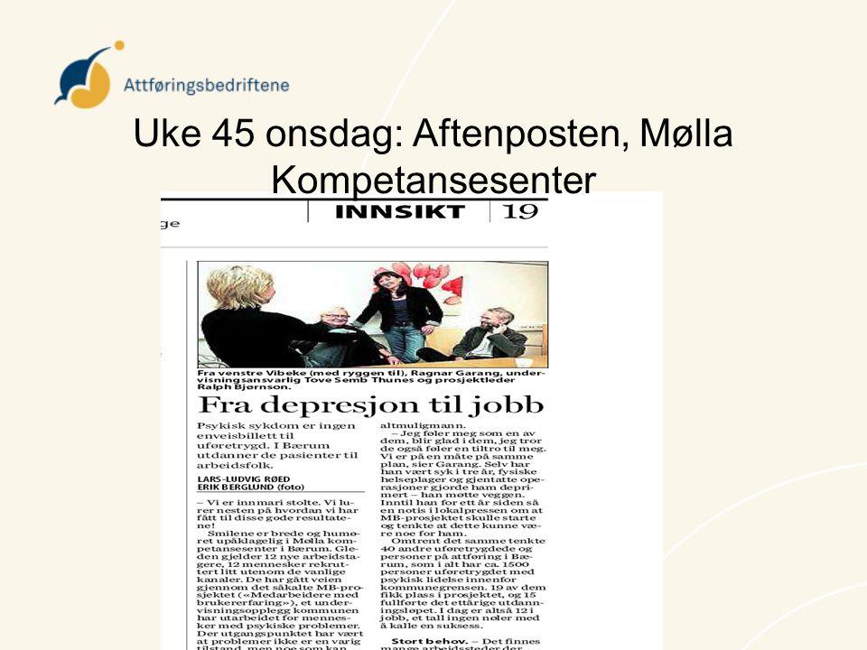 Uke 45 onsdag: Aftenposten, Mølla Kompetansesenter