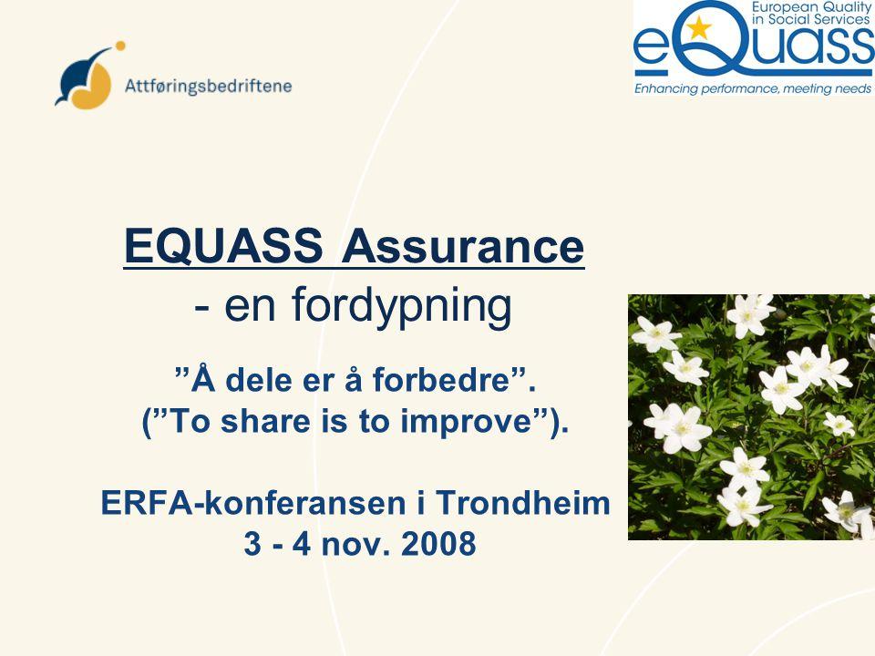 EQUASS Assurance - en fordypning Å dele er å forbedre .