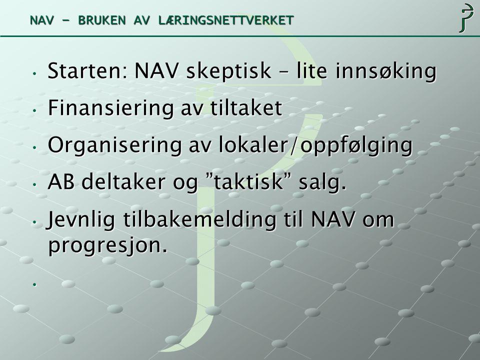 NAV – BRUKEN AV LÆRINGSNETTVERKET NAV Lokal meget godt fornøyd.