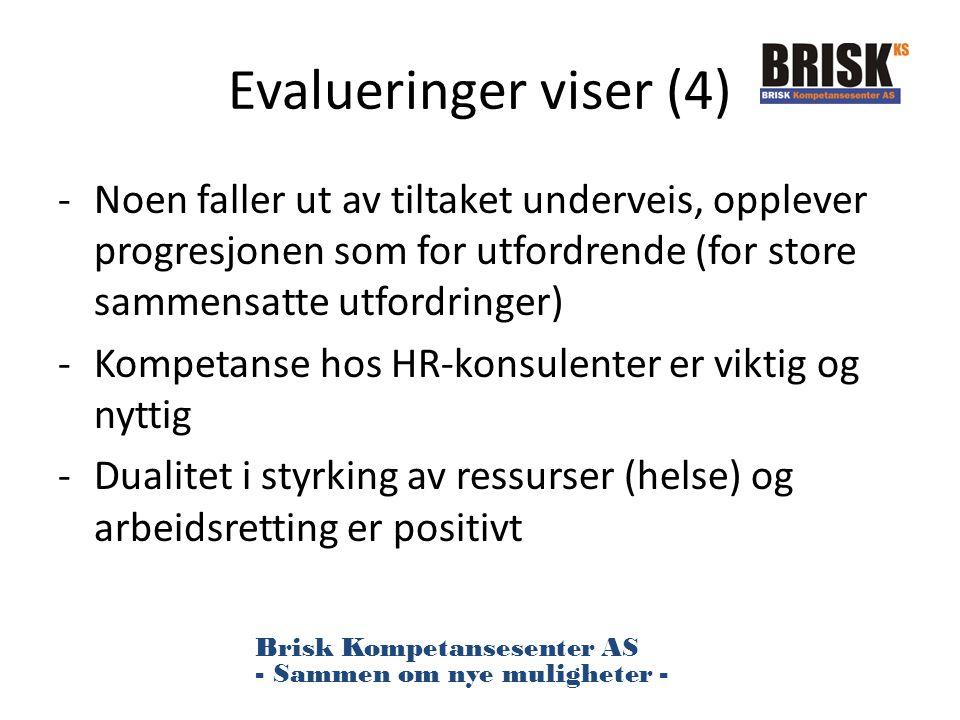 Evalueringer viser (4) -Noen faller ut av tiltaket underveis, opplever progresjonen som for utfordrende (for store sammensatte utfordringer) -Kompetan
