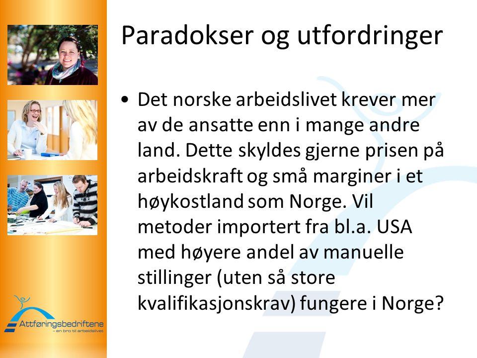 Paradokser og utfordringer Det norske arbeidslivet krever mer av de ansatte enn i mange andre land.