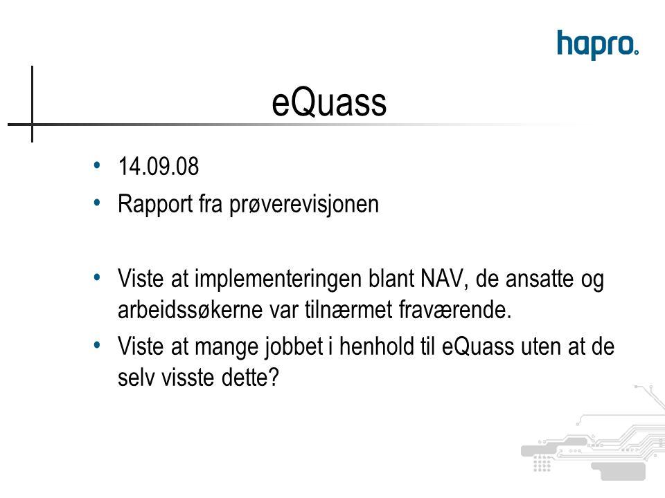 14.09.08 Rapport fra prøverevisjonen Viste at implementeringen blant NAV, de ansatte og arbeidssøkerne var tilnærmet fraværende.