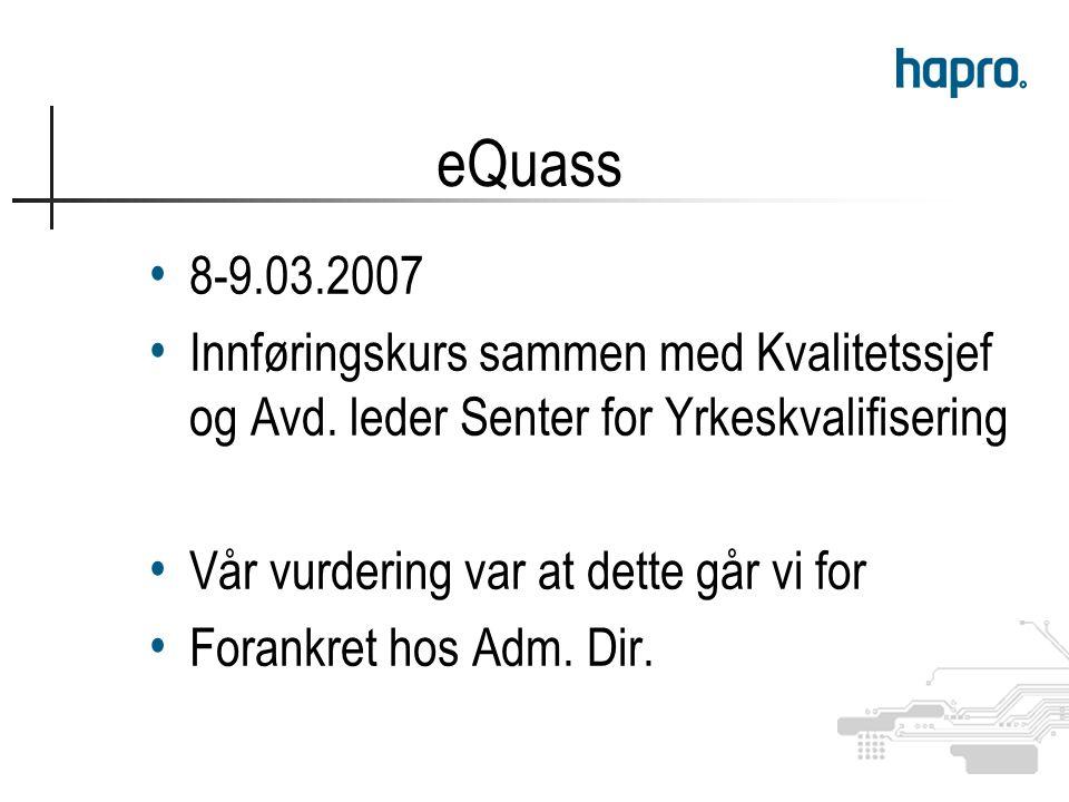 eQuass 8-9.03.2007 Innføringskurs sammen med Kvalitetssjef og Avd.