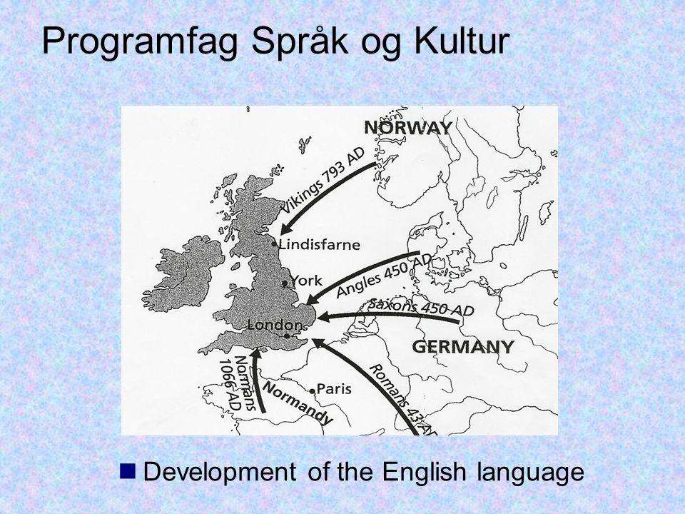 Programfag Språk og Kultur Development of the English language