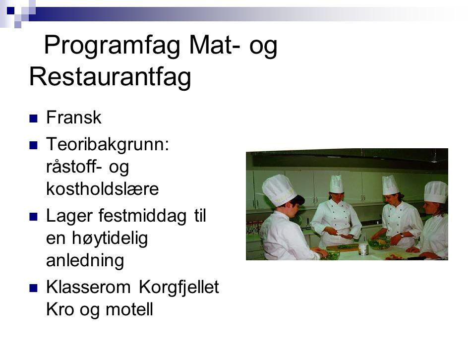 Programfag Mat- og Restaurantfag Fransk Teoribakgrunn: råstoff- og kostholdslære Lager festmiddag til en høytidelig anledning Klasserom Korgfjellet Kro og motell