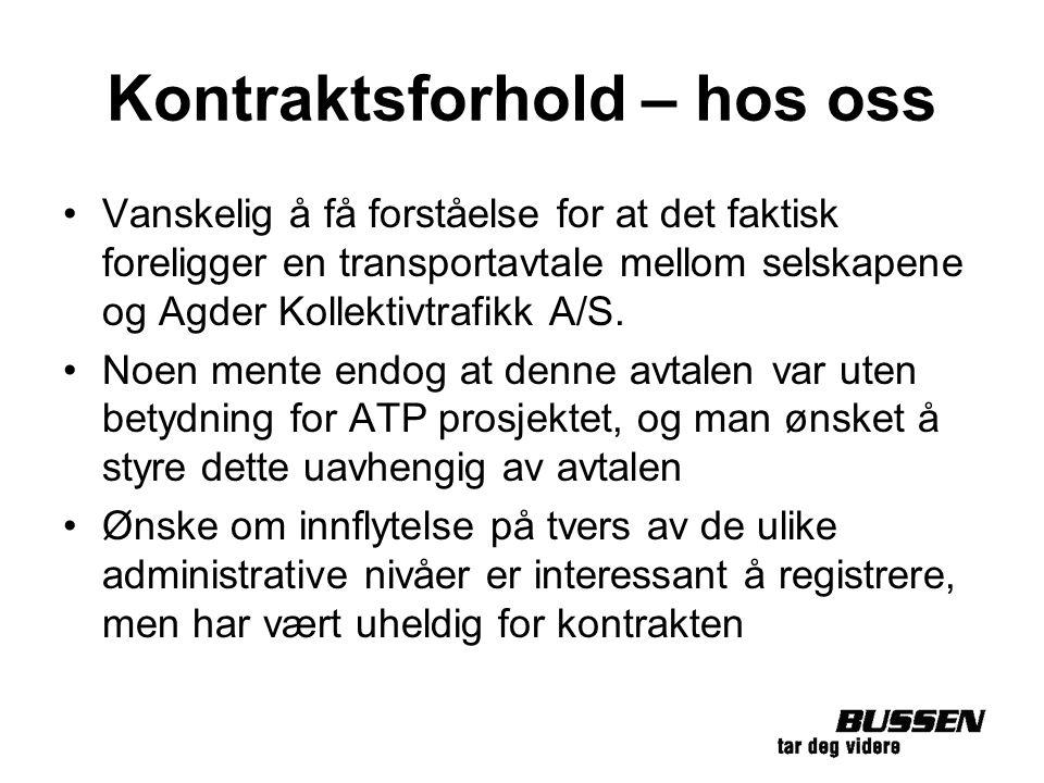 Kontraktsforhold – hos oss Vanskelig å få forståelse for at det faktisk foreligger en transportavtale mellom selskapene og Agder Kollektivtrafikk A/S.