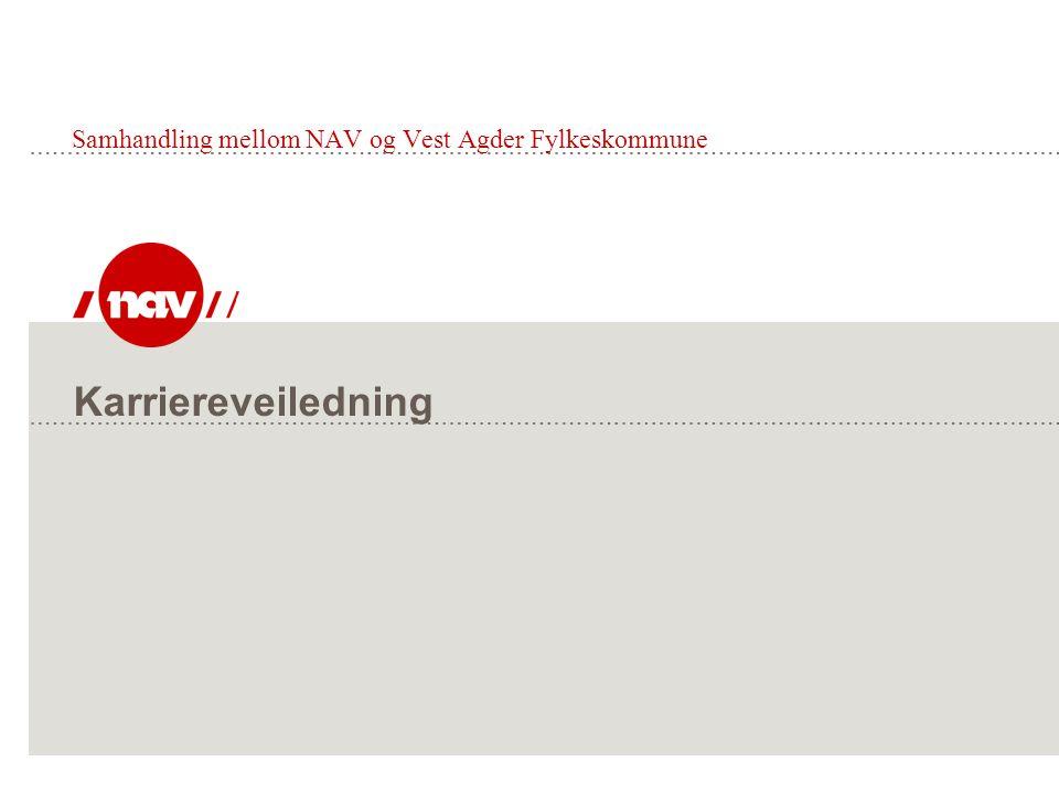Karriereveiledning Samhandling mellom NAV og Vest Agder Fylkeskommune