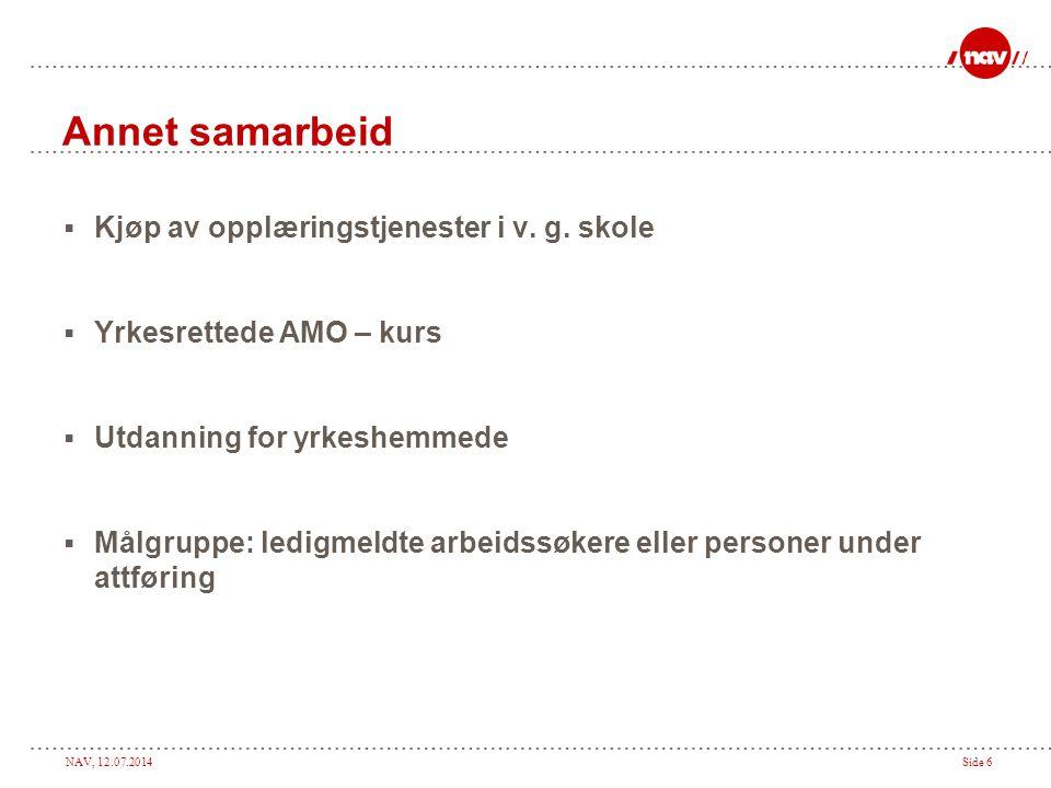 NAV, 12.07.2014Side 6 Annet samarbeid  Kjøp av opplæringstjenester i v.