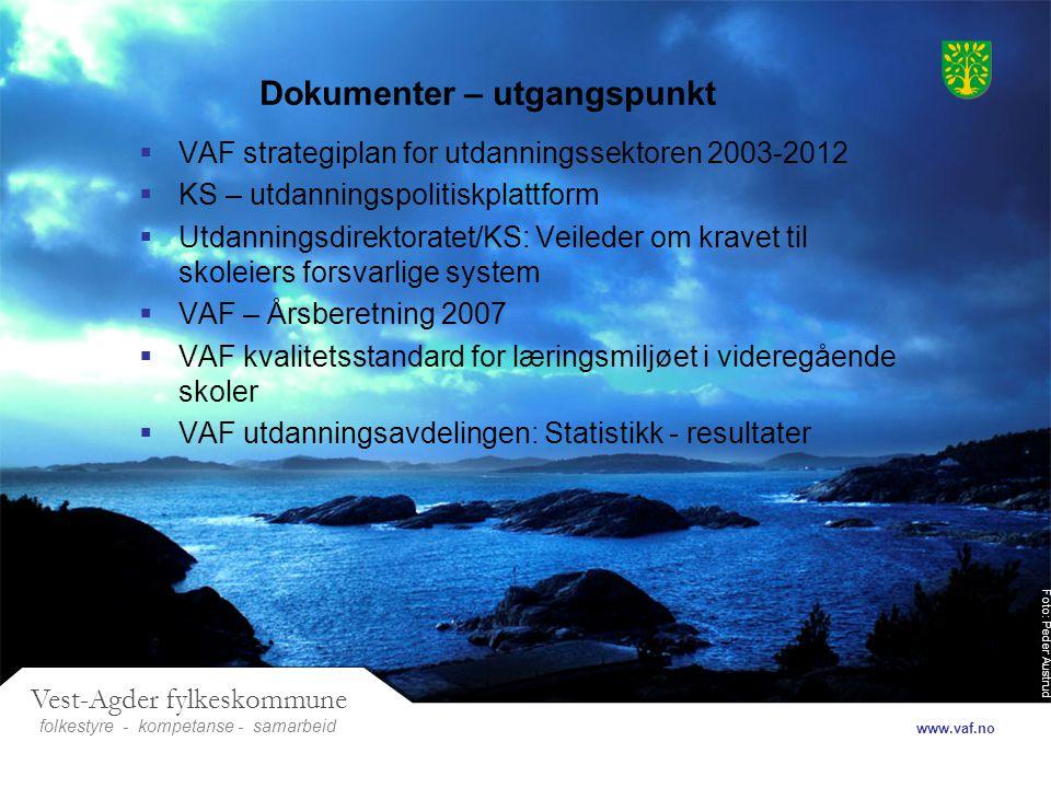 Foto: Peder Austrud Vest-Agder fylkeskommune folkestyre- samarbeid www.vaf.no - kompetanse Dokumenter – utgangspunkt  VAF strategiplan for utdannings