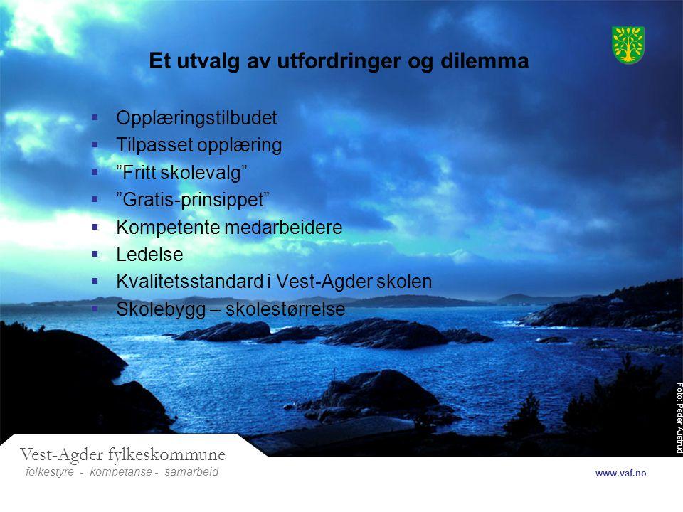 Foto: Peder Austrud Vest-Agder fylkeskommune folkestyre- samarbeid www.vaf.no - kompetanse Et utvalg av utfordringer og dilemma  Opplæringstilbudet 
