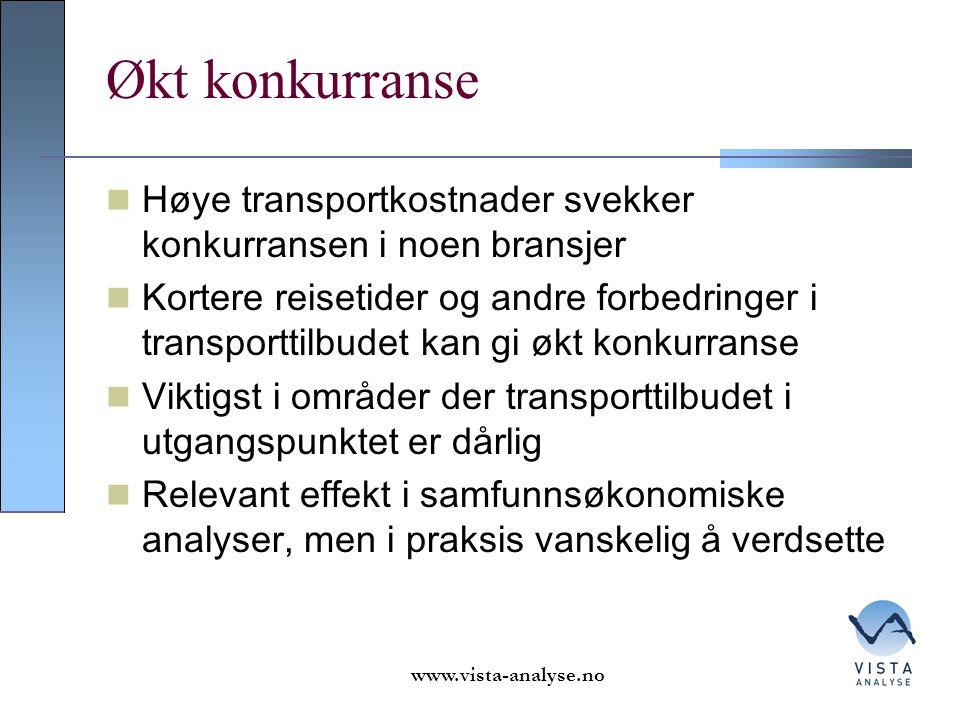 Økt konkurranse Høye transportkostnader svekker konkurransen i noen bransjer Kortere reisetider og andre forbedringer i transporttilbudet kan gi økt konkurranse Viktigst i områder der transporttilbudet i utgangspunktet er dårlig Relevant effekt i samfunnsøkonomiske analyser, men i praksis vanskelig å verdsette www.vista-analyse.no