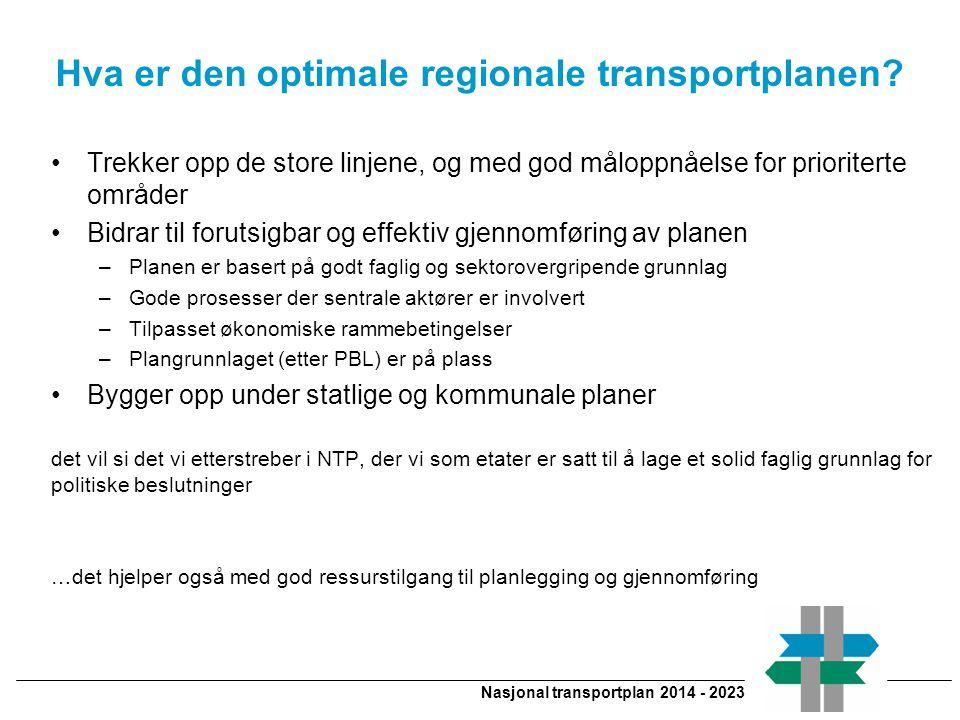 Nasjonal transportplan 2014 - 2023 Hva er den optimale regionale transportplanen.
