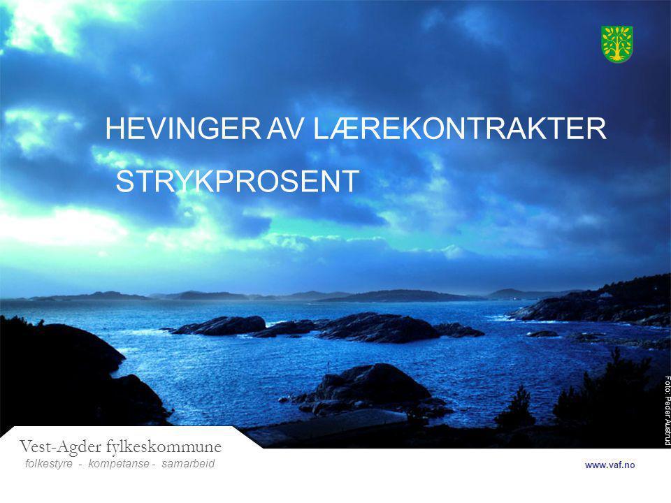 Foto: Peder Austrud Vest-Agder fylkeskommune folkestyre- samarbeid www.vaf.no - kompetanse HEVINGER AV LÆREKONTRAKTER STRYKPROSENT