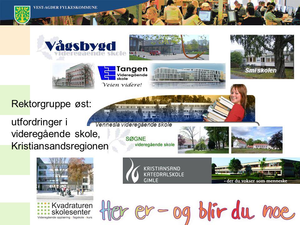 Smi skolen Rektorgruppe øst: utfordringer i videregående skole, Kristiansandsregionen Vennesla videregående skole