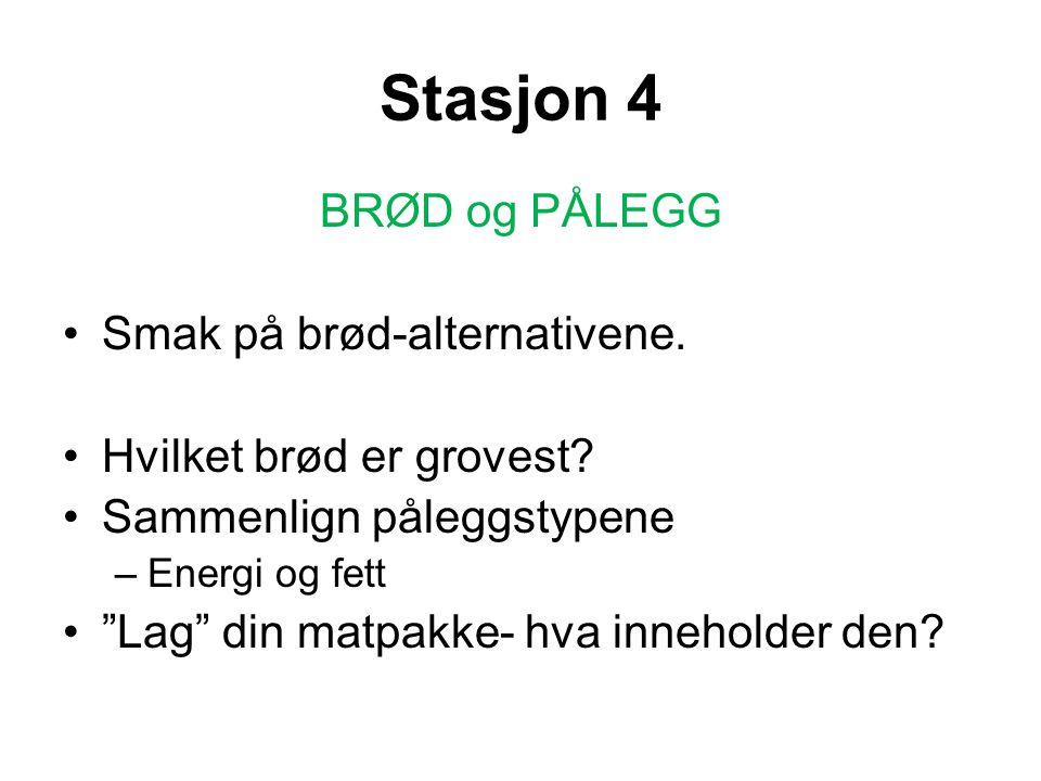 Stasjon 4 BRØD og PÅLEGG Smak på brød-alternativene.
