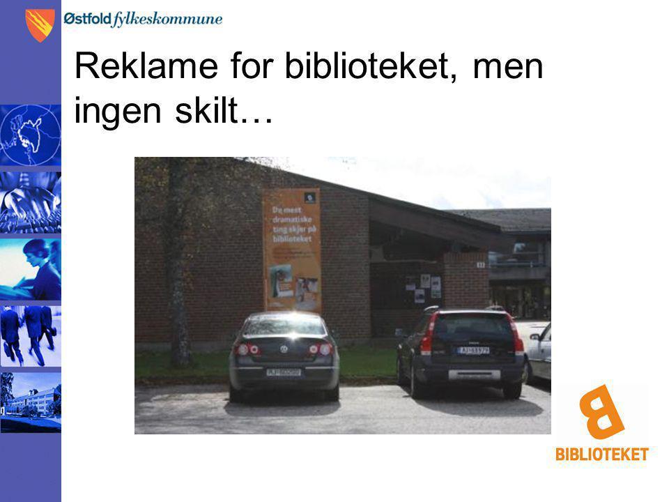 Reklame for biblioteket, men ingen skilt…