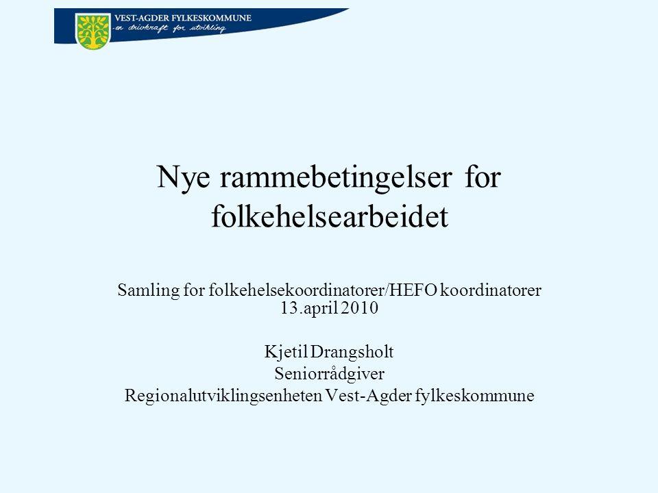 Nye rammebetingelser for folkehelsearbeidet Samling for folkehelsekoordinatorer/HEFO koordinatorer 13.april 2010 Kjetil Drangsholt Seniorrådgiver Regi