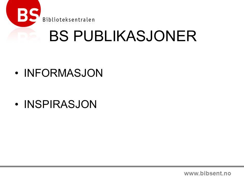 www.bibsent.no BS PUBLIKASJONER INFORMASJON INSPIRASJON
